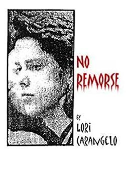 NO REMORSE by [Carangelo, Lori]
