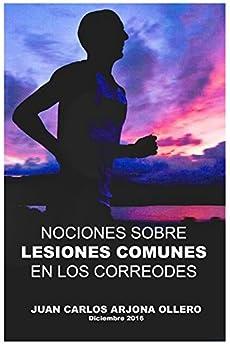 Nociones sobre lesiones comunes en los corredores.: Aprende y escucha a tu cuerpo (Spanish Edition) by [Arjona, Atletismo]