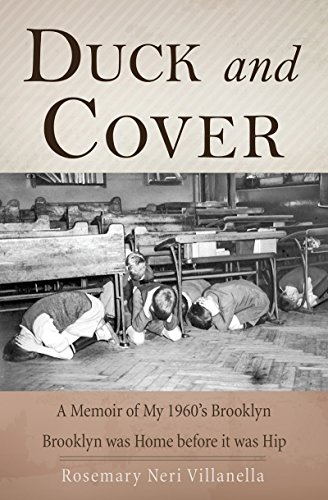 Duck And Cover: A Memoir of My 1960's Brooklyn by [Villanella, Rosemary Neri]