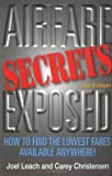 Airfare Secrets Exposed, Joel Leach and Carey Christensen, 1882349180