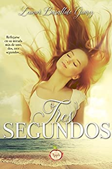 Tres Segundos (Spanish Edition) by [Basallote Gómez, Leonor]