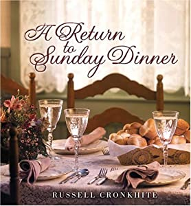 A Return to Sunday Dinner Russell Cronkhite