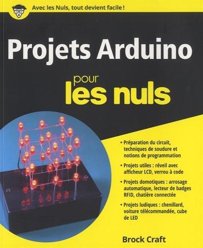 Projets Arduino Pour Les Nuls Télécharger Pdf De Brock Craft