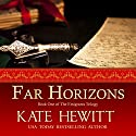 Far Horizons: The Emigrants Trilogy, Book 1 Audiobook by Kate Hewitt Narrated by Laura Sauriat