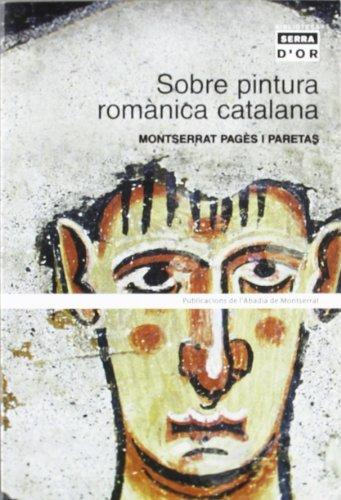 Descargar Libro Sobre Pintura Romànica Catalana Montserrat Pagès I Paretas