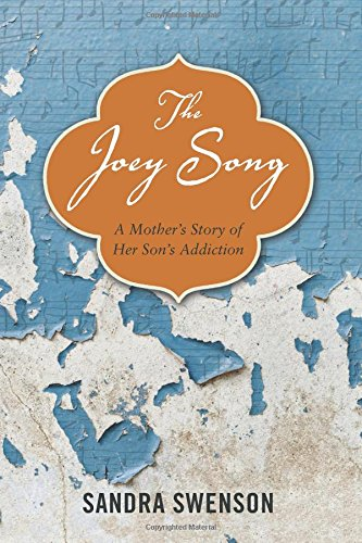 Book Cover: The Joey Song: A Mother's Story of Her Son's Addiction