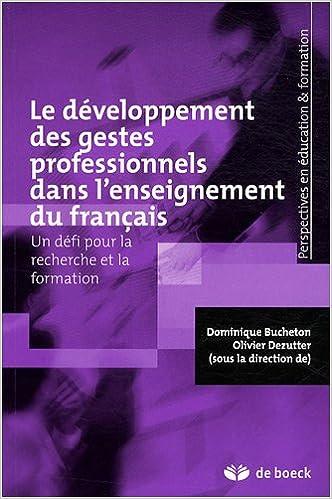 Lire un Le développement des gestes professionnels dans l'enseignement du français : Un défi pour la recherche et la formation pdf