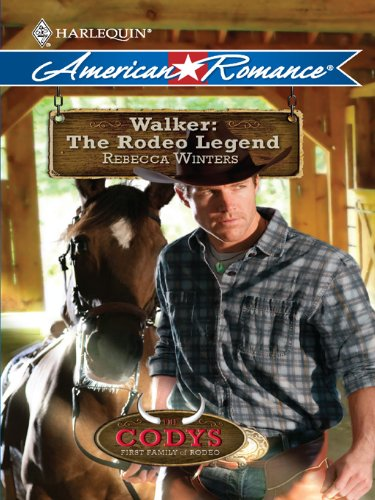 Walker: The Rodeo Legend (The Codys: The First Family of Rodeo)