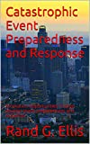 img - for Catastrophic Event Preparedness and Response: Innovation opportunities in large disaster event preparedness and response book / textbook / text book