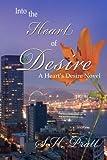 Into the Heart of Desire (A Heart's Desire Novel)
