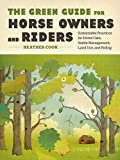 The Green Guide for Horse Owners and Riders, Heather Cook, 1603421475