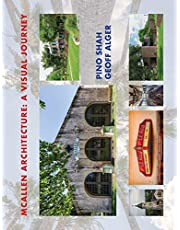 McAllen Architecture: A Visual Journey: By Pino Shah and Geoff Alger (Architecture of The Lower Rio Grande Valley)