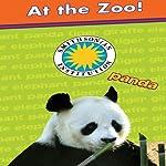 At the Zoo! (Giraffe, Panda, Tiger, Elephant)   Laura Gates Galvin