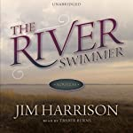 The River Swimmer: Novellas | Jim Harrison