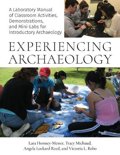 Experiencing Archaeology: A Laboratory Manual of Classroom Activities, Demonstrations, and Mini-Labs for Introductory Archaeology