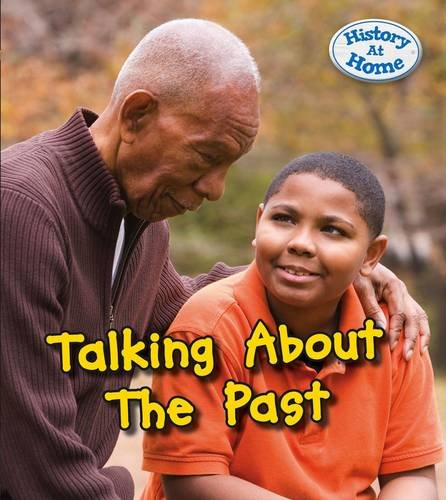 Download Talking about the Past (Young Explorer: History at Home) PDF