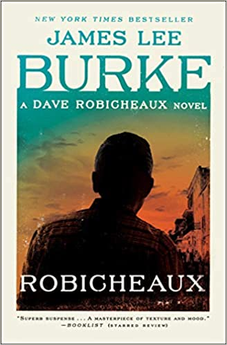 Robicheaux A Novel Dave Robicheaux James Lee Burke