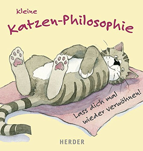 Kleine Katzen-Philosophie: Lass dich mal wieder verwöhnen!