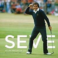 Seve: His Life Through The Lens