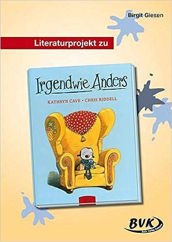 Literaturprojekt Irgendwie Anders: 2. und 3. Klasse GS und So-Schule ...