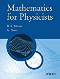 Mathematics for Physicists, Brian Martin and Graham G. Shaw, 0470660236