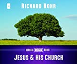 Jesus and His Church (Classic Rohr Audio)