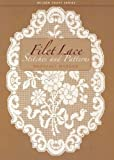 Filet Lace: Stitches and Patterns (Milner Craft Series)