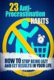 23 Anti-Procrastination Habits, S. J. Scott, 1495472736