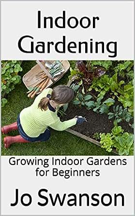 Indoor gardening growing indoor gardens for beginners for Indoor gardening amazon