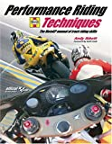Performance Riding Techniques: The MotoGP manual of track riding skills by Andy Ibbott (2006-11-30)