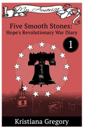 Hope's Revolutionary War Diary #1: Five Smooth Stones (Volume ()