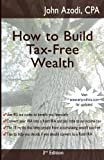 img - for How to Build Tax-Free Wealth: 3rd Edition book / textbook / text book