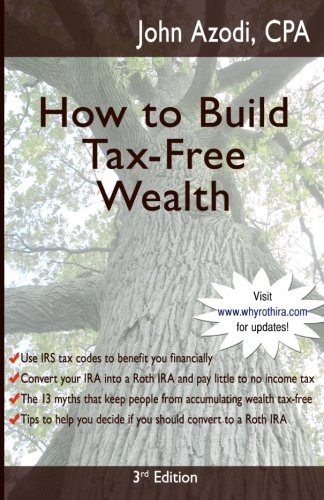 How to Build Tax-Free Wealth: 3rd Edition