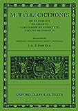 """M. Tulli Ciceronis """"De Re Publica"""", """"De Legibus"""", """"Cato Maior De Senectute"""", """"Laelius De Amicitia"""" (Oxford Classical Texts)"""