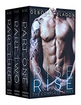 RISE - The Complete Series: Part One, Part Two & Part Three by [Bladon, Deborah]