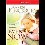 Even Now | Karen Kingsbury