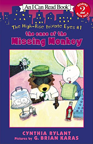 The High-Rise Private Eyes #1: The Case of the Missing Monkey (I Can Read Level (High Eye)