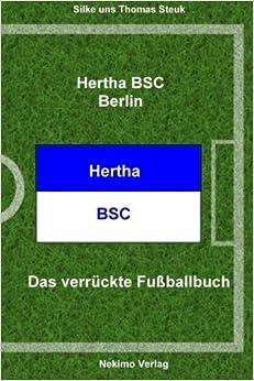 Hertha BSC Berlin: Das verrückte Fußballbuch: Volume 9