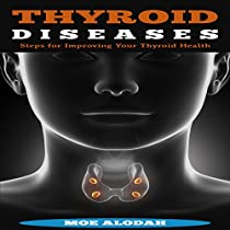 THYROID DISEASES: STEPS FOR IMPROVING YOUR THYROID HEALTH