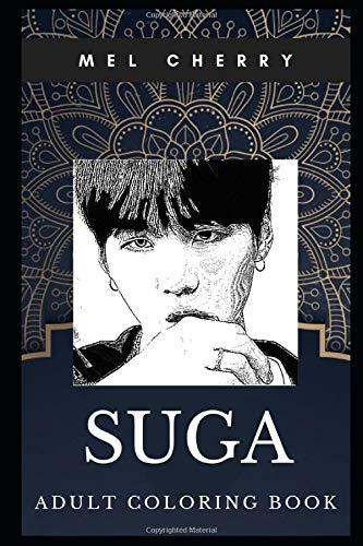 Suga Adult Coloring Book  BTS Singer And Famous South Korean Dance Rapper Inspired Coloring Book For Adults  Suga Books Band 0