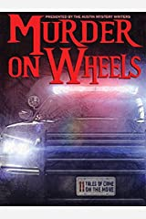 Murder on Wheels: 11 Tales of Crime on the Move Kindle Edition