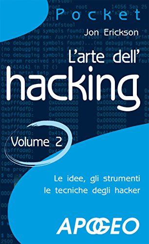L'arte dell'hacking - volume 2 (Hacking e Sicurezza Vol. 3) (Italian Edition) (Assembly Dell)