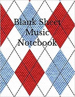 Blank Sheet Music Notebook: 12 Staff Manuscript Sheets