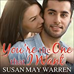 You're the One That I Want: Christiansen Family Series #1 | Susan May Warren