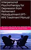 img - for Interpersonal Psychotherapy for Depression from Retirement Maladjustment (IPT-RM) Treatment Manual book / textbook / text book