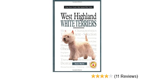 A New Owner's Guide to West Highland White Terrier: Dawn Martin