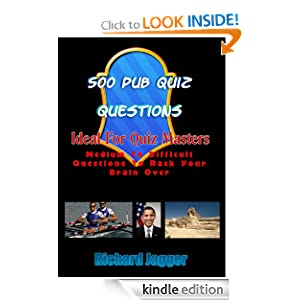 500 Pub Quiz Questions - Ideal For Quizmasters Richard Jagger