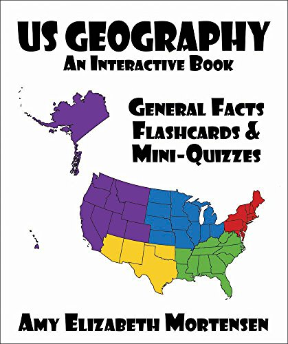 United States Geography: An Interactive Book - General Facts Flashcards & Mini-Quizzes (World Geography 1)