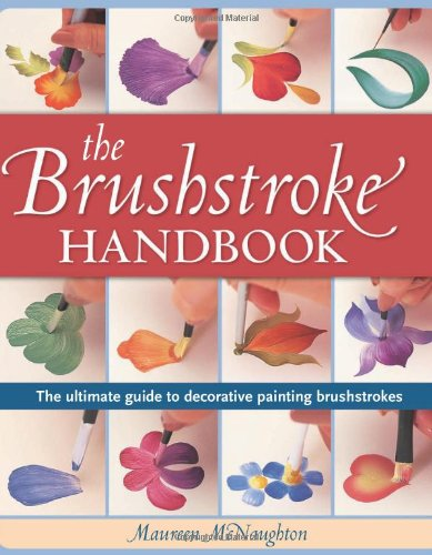 Brushstroke Handbook: The Terminal Guide to Decorative Painting Brushstrokes