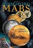 Imagining Mars, Robert Crossley, 0819569275